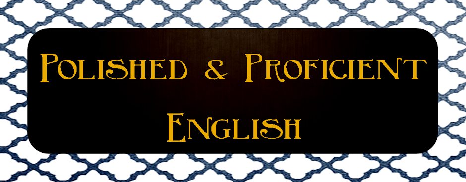 Polished and Proficient English