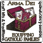 ~ Arma Dei - Equipping Catholic Families ~