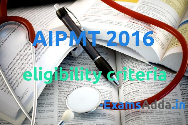 AIPMT 2016 Eligibility Criteria