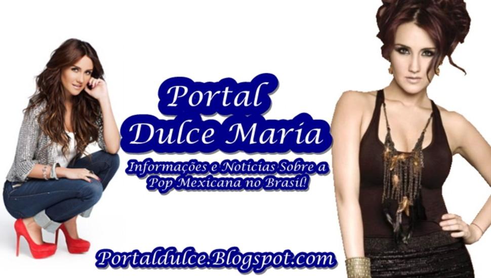Portal Dulce María ☮ - Noticias e Informações Sobre a Pop Mexicana!