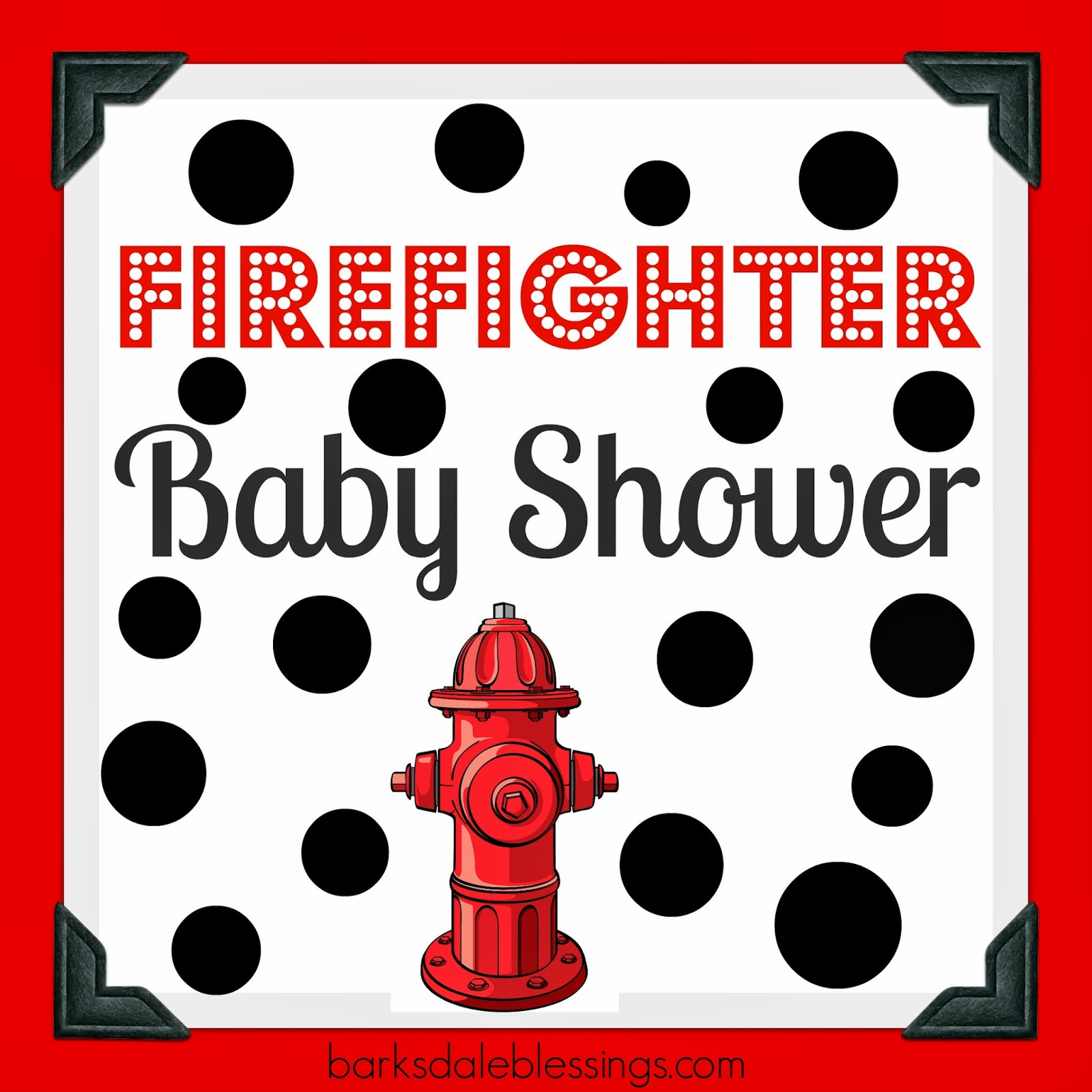 Barksdale Blessings: Firefighter Baby Shower