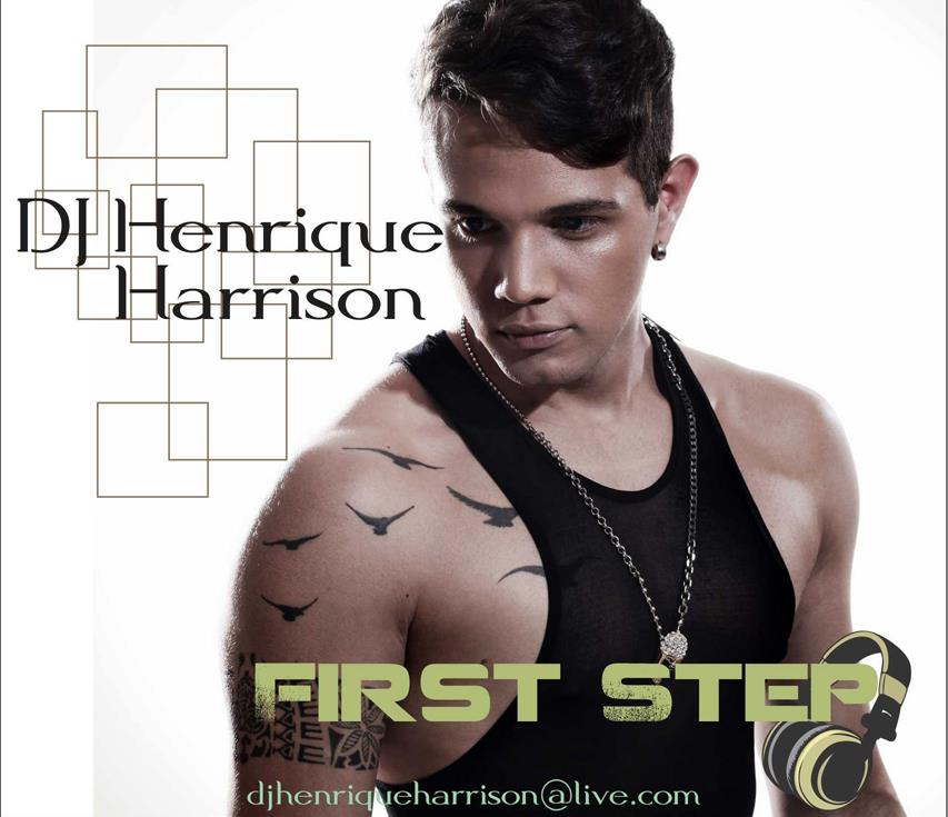 DJ Henrique Harrison - FIRST STEP (Set Mix)