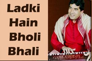 Ladki Hain Bholi Bhali