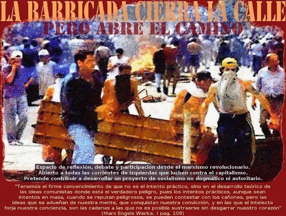 LA BARRICADA CIERRA LA CALLE PERO ABRE EL CAMINO