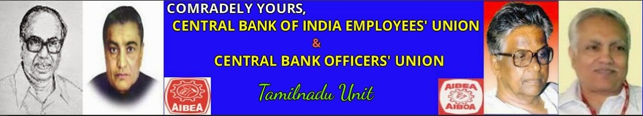 <center>CENTRAL BANK OF INDIA EMPLOYEES UNION &amp; CENTRAL BANK OFFICERS UNION  TAMILNADU</center>
