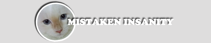 m|staken |nsan|ty