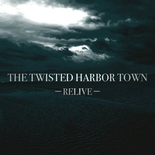 [Single] The Twisted Harbor Town – RELIVE (2016.07.15/MP3/RAR)