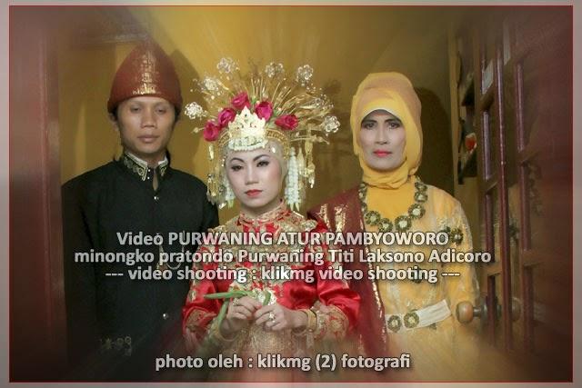 "Video Dokumentasi Resepsi Pernikahan YUNI MISNO ""Purwaning Atur Sang Pambyoworo"""