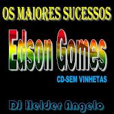 Os Maiores Sucessos de Edson Gomes CD-Sem Vinhetas By DJ Helder Angelo
