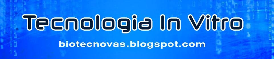 Tecnologia In Vitro - biotecnovas.blogspot.com.br