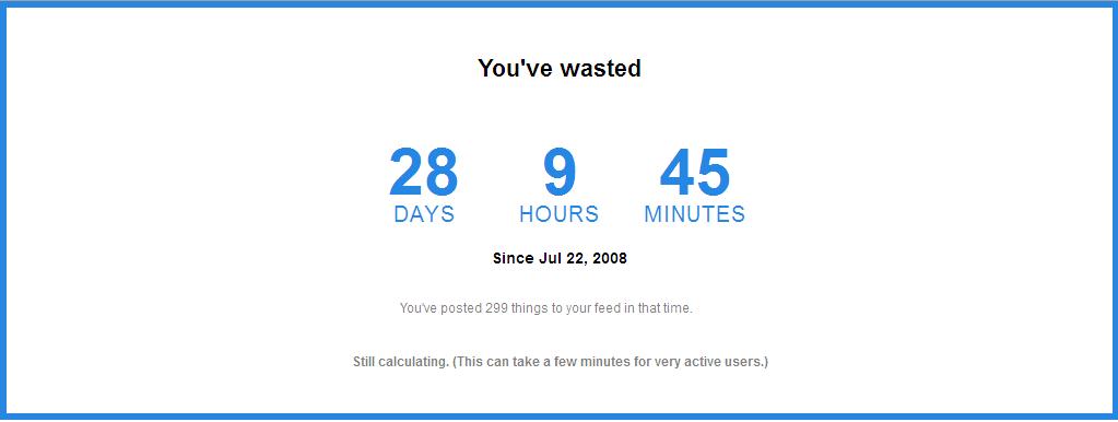 إعرف الآن الوقت الذي أهدرته على الفيسبوك بالأيام و الساعات و حتى الدقائق