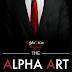 Alpha Art- Rèn luyện để trở thành người đàn ông mọi phụ nữ mong ước