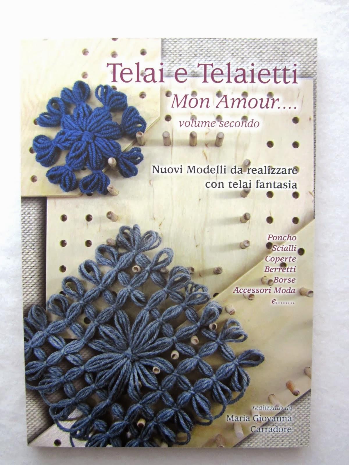 Il secondo volume di Telai e Telaietti Mon Amour