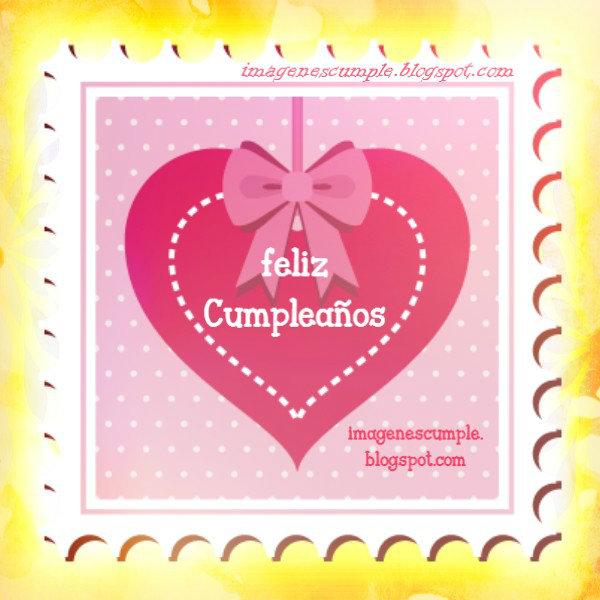 Tarjeta tierna de cumple, bonitos deseos de feliz cumpleaños, hermana, mujer, sobrina, amiga. Imágenes de cumple.