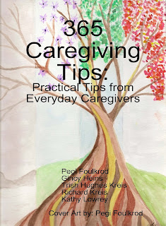 365 Caregiving Tips: Practical Tips from Everyday Caregivers
