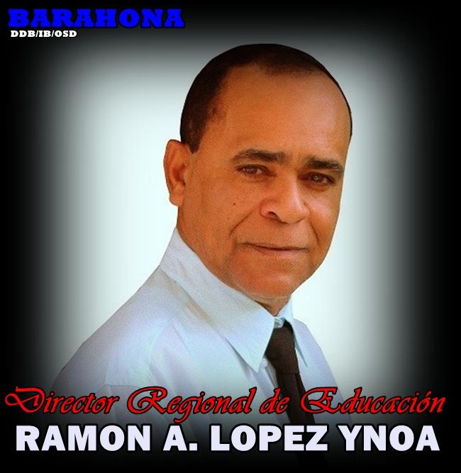 LIC. RAMON ALBERTO LOPEZ YNOA, DIRECTOR REGIONAL DE EDUCACIÓN, REGIÓN 01