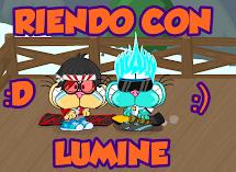 RIENDO CON LUMINE