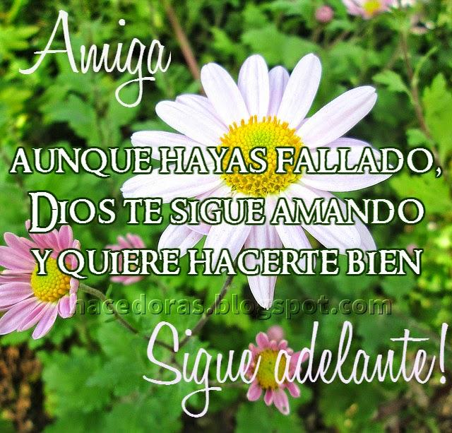 Dios te sigue amando, sigue adelante