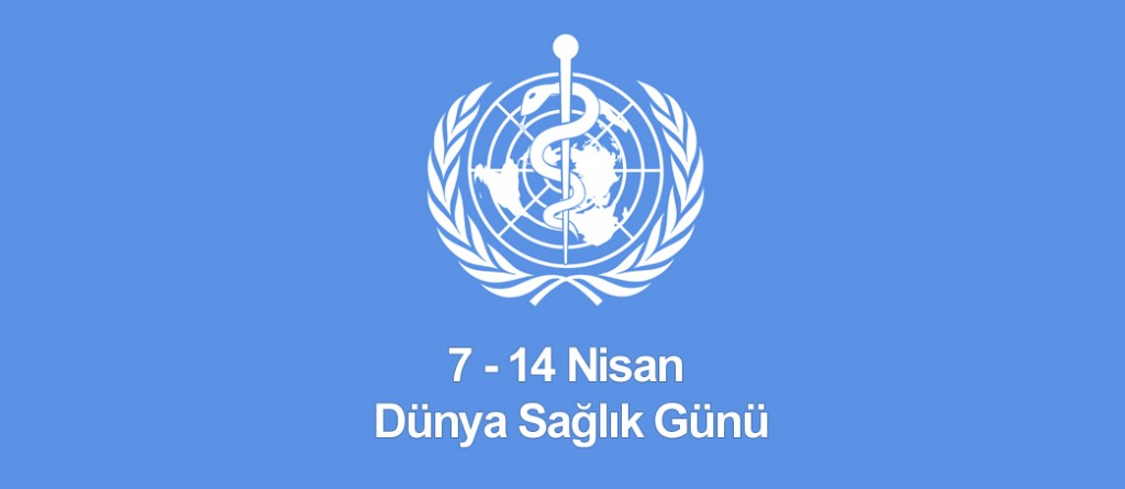 Dünya sağlık örgütü dünya sağlık haftası dünya sağlık