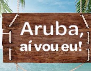 Concurso Cultural: Aruba, aí vou eu!