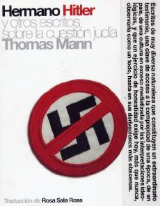 Hermano Hitler y otros Escritos sobre la Cuestión Judía - Thomas Mann