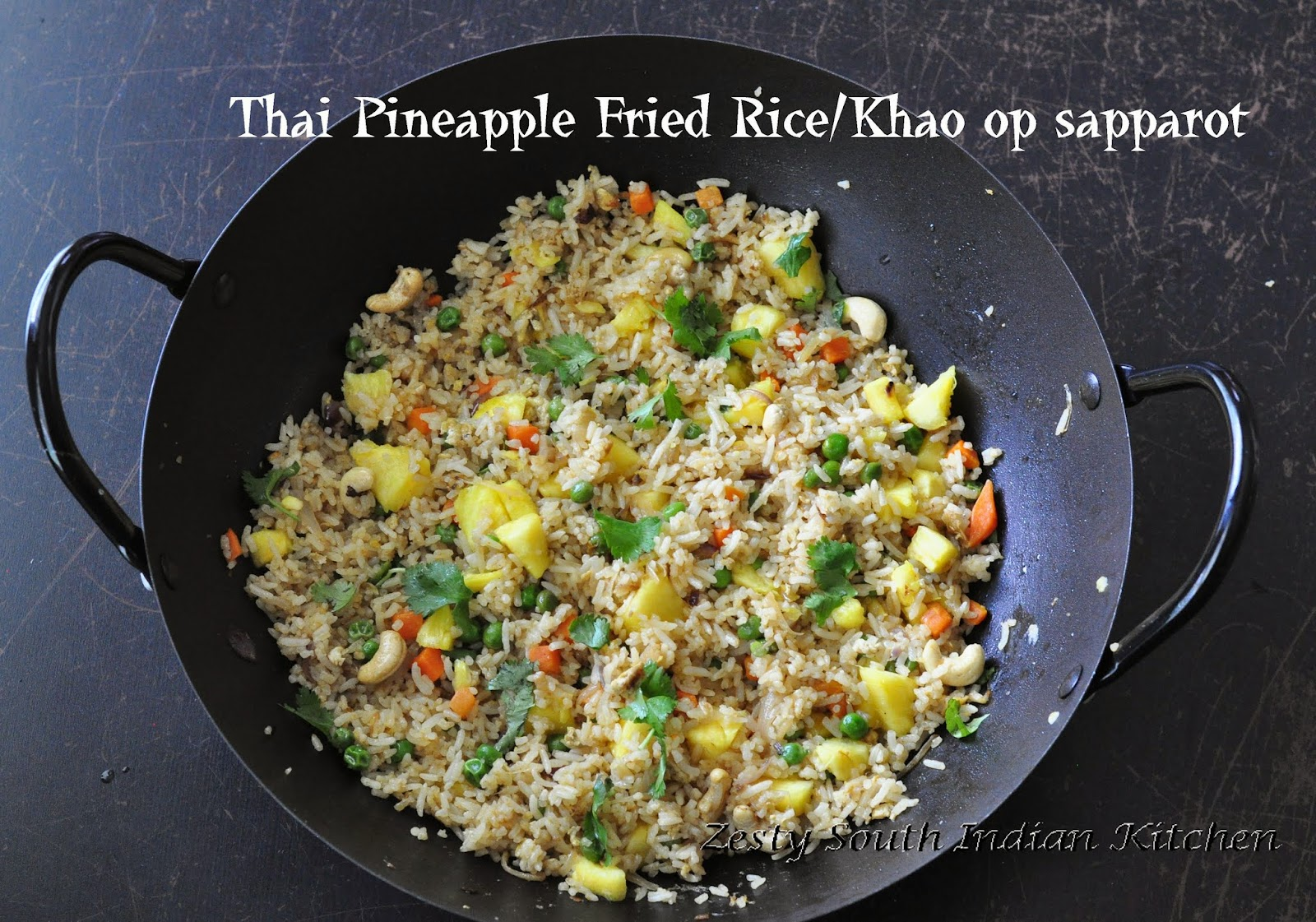 Thai Pineapple Fried Rice/Khao op sapparot - Zesty South Indian ...