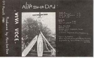 Alive She Died - Viva Voce