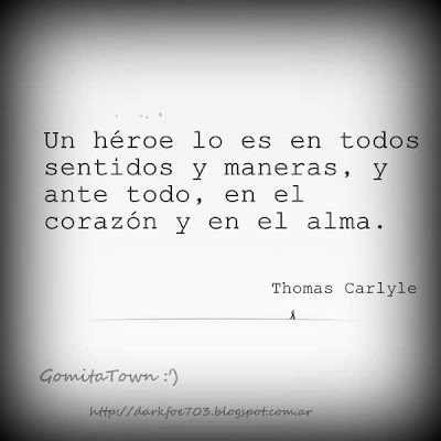 Un héroe - Thomas Carlyle - Cita - GomitaTown - héroes