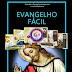 Evangelho Fácil - Luis Hu Rivas
