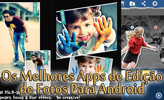 Os Melhores Apps de Edição de Fotos Para Android