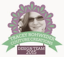 I'm a 2015 Couture Creations Design Team Member