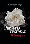 Perfeita Obsessão – Pretensão