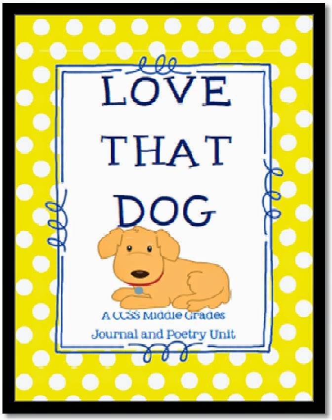 http://www.teacherspayteachers.com/Product/Love-That-Dog-CCSS-Novel-Unit-for-the-Middle-Grades-1184279
