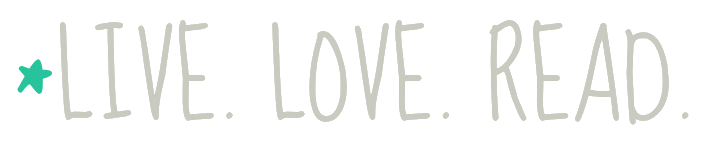 *LIVE. LOVE. READ.