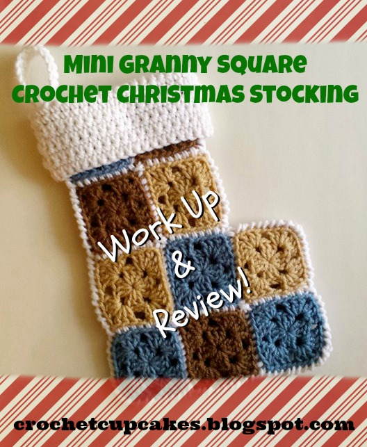 Mini Granny Square Christmas Stocking Work Up And Pattern Review