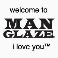 ManGlaze
