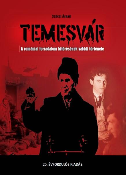 1989-es forradalom, Ceaușescu diktatúra, Szőczi Árpád, Temesvár, temesvári forradalom, Victor Athanasie Stănculescu, Németh Miklós, Szőczi Árpád,