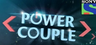 Power Couple - Sony Entertainment Television Reality Show