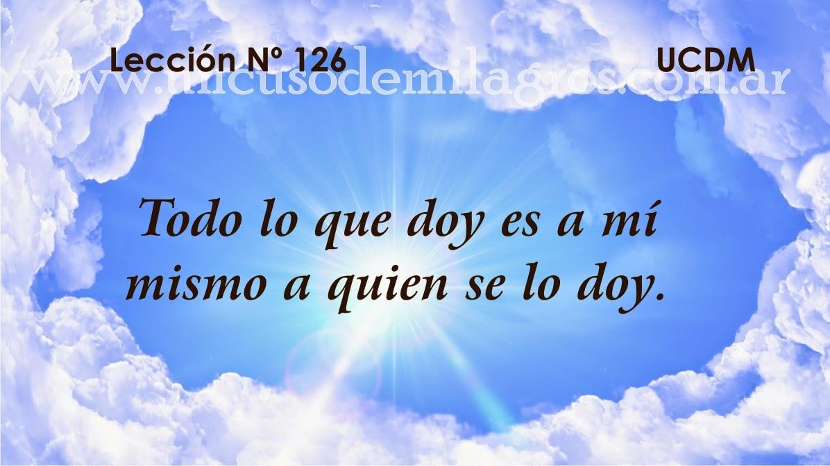 Leccion 126, Un Curso de Milagros