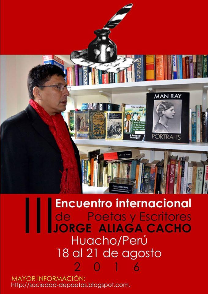 """III ENCUENTRO INTERNACIONAL DE POETAS Y ESCRITORES  2016   """"JORGE ALIAGA CACHO"""""""