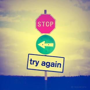 Para, cambia el rumbo e intenta otra vez ~