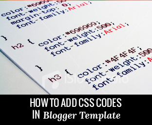 how to add css code in blogger,css code in blogger