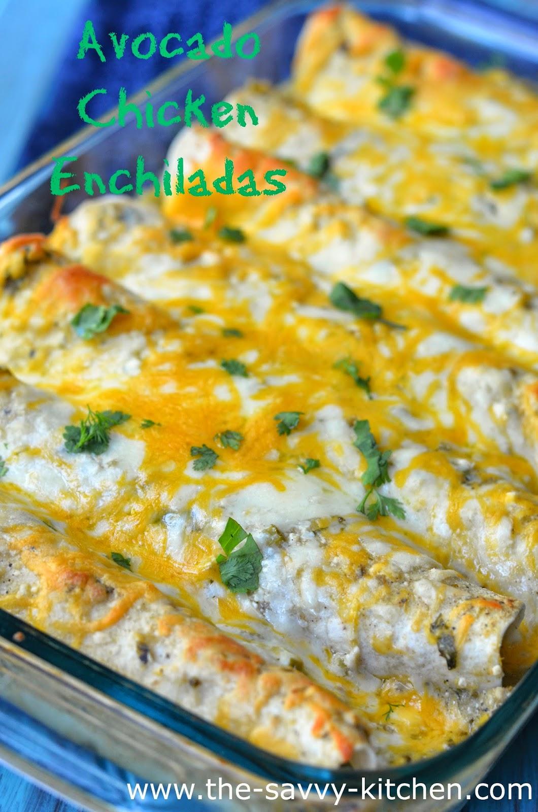 The Savvy Kitchen: Avocado Chicken Enchiladas