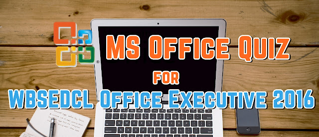 MS Office Quiz for WBSEDCL Office Executive 2016