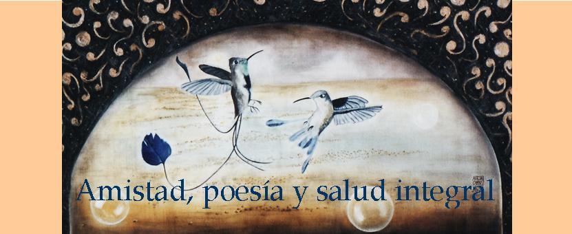 Amistad , Poesía y Salud Integral
