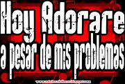 Imagenes Cristianas: Hoy adorare a pesar de mis problemas (hoy adorare pesar de mis problemas imagenes cristianas)