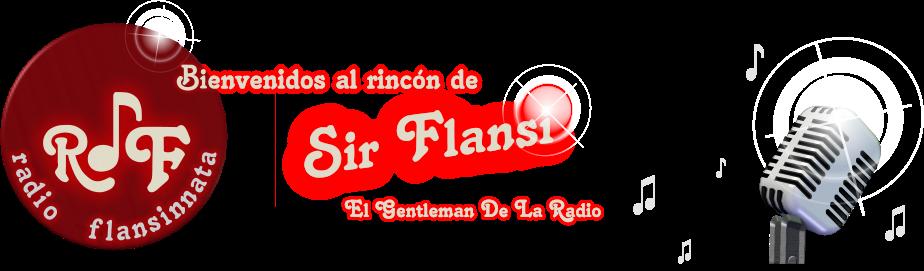Radio Flansinnata, El Rincón de Sir Flansi