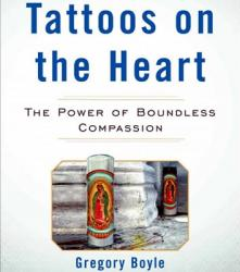 a review of tattoos on the heart a novel by gregory boyle Thirty years ago, gregory boyle founded homeboy industries,  in tattoos on the  heart, his debut book, he distills his experience working with.