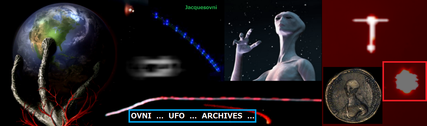 OVNI  ...  UFO  ...  ARCHIVES  ...