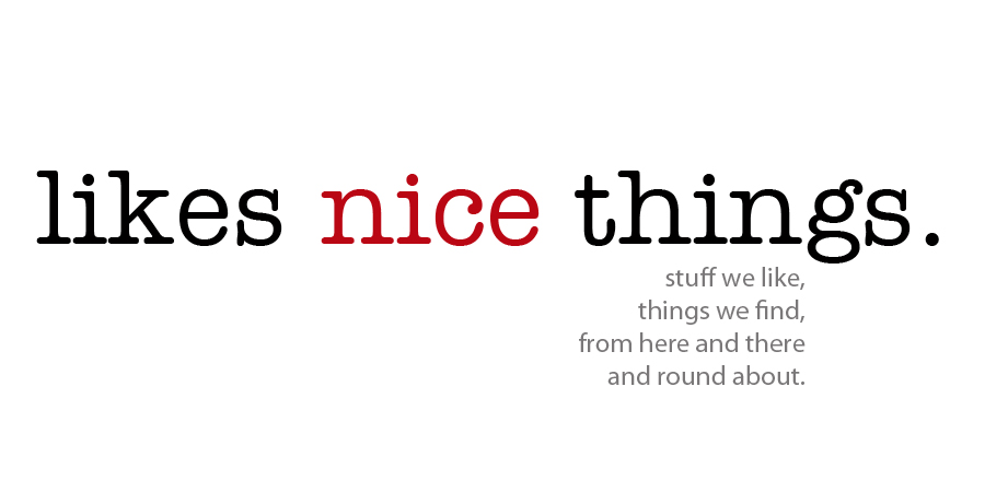 likes nice things